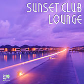 Play & Download Sunset Club Lounge by Various Artists | Napster