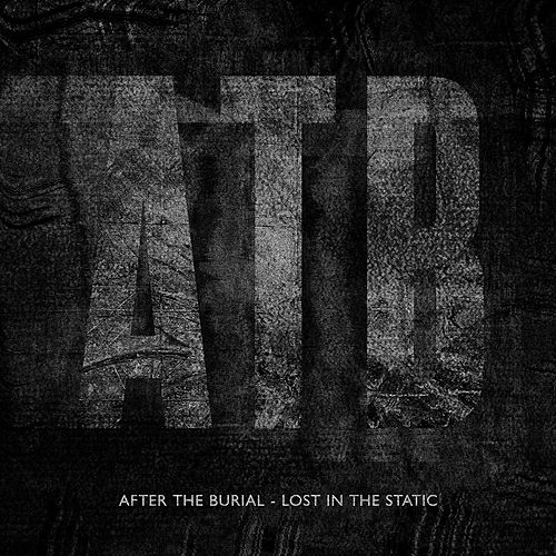 Lost In The Static by After The Burial