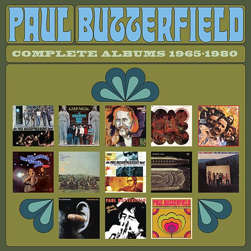 Complete Albums 1965-1980 by Paul Butterfield