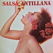 Play & Download Salsa Antillana, Vol. 1 by Various Artists | Napster