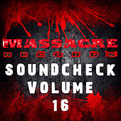 Play & Download Massacre Soundcheck Volume 16 by Various Artists | Napster