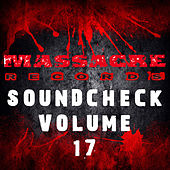 Play & Download Massacre Soundcheck Volume 17 by Various Artists | Napster