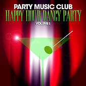 Party Music Club: Happy Hour Dance Party, Vol. 1 by Various Artists