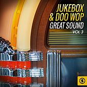 Jukebox & Doo Wop Great Sound, Vol. 3 by Various Artists
