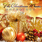 Play & Download The Christmas Music Anthology, Vol. 9 by Various Artists | Napster