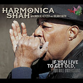 Play & Download If You Live to Get Old by Harmonica Shah | Napster