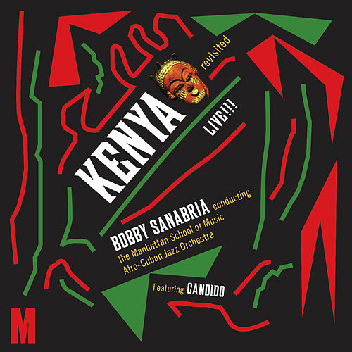Play & Download Kenya Revisited Live!!! by Bobby Sanabria & Acension! | Napster