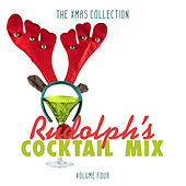 The Xmas Collection: Rudolph's Cocktail Mix, Vol. 4 by Various Artists