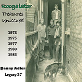 Roogalator Treasures Unissued: Legacy 27 by Danny Adler