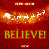 The Xmas Collection: Believe, Vol. 1 by Various Artists
