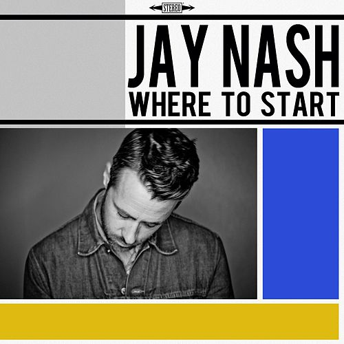 Where to Start (feat. Garrison Starr) by Jay Nash