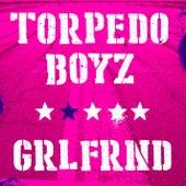 Play & Download Grlfrnd by Torpedo Boyz | Napster