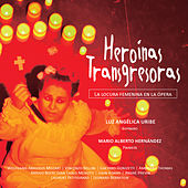 Play & Download Heroínas Transgresoras by Mario Alberto Hernández | Napster