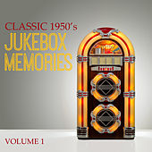 Classic 1950'- Jukebox Memories, Vol. 1 by Various Artists