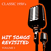 Play & Download Classic 1950'- Hit Songs Revisited, Vol. 1 by Various Artists | Napster