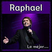 Play & Download Lo Mejor... by Raphael | Napster