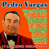 Play & Download 15 Canciones Inolvidables by Pedro Vargas | Napster