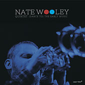 Play & Download (Dance To) The Early Music by Nate Wooley Quintet | Napster