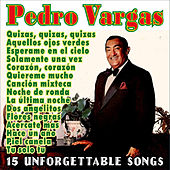 Play & Download 15 Unforgettable Songs by Pedro Vargas | Napster