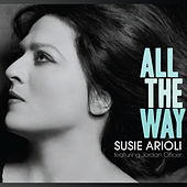All the Way by Susie Arioli