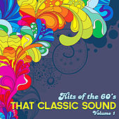 Play & Download Hits of the 60's: That Classic Sound, Vol. 1 by Various Artists | Napster