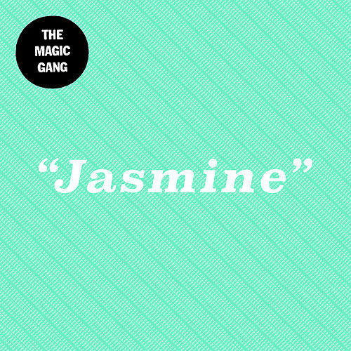 Jasmine by The Magic Gang