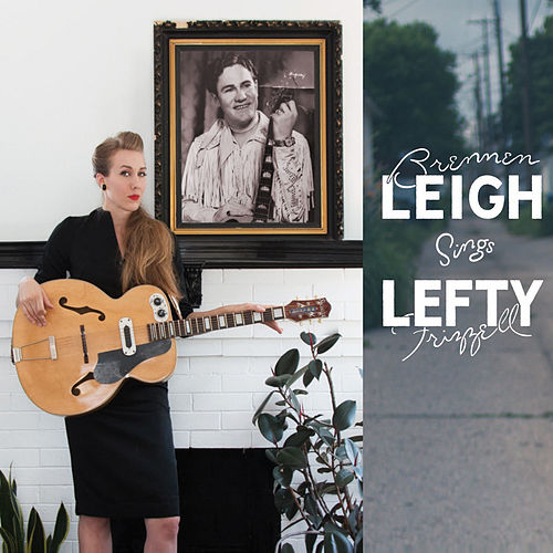 Play & Download Sings Lefty Frizzell by Brennen Leigh | Napster
