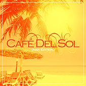 Play & Download Café Del Sol (Mar Edition) Vol. 1 by Various Artists | Napster