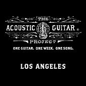 The Acoustic Guitar Project: Los Angeles 2014 by Various Artists