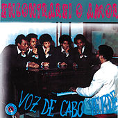 Play & Download Encontrarei o Amor by Voz De Cabo Verde | Napster