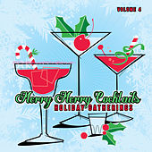 Holiday Gatherings: Merry Merry Cocktails, Vol. 4 by Various Artists