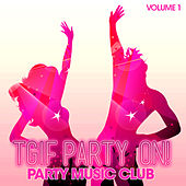 Party Music Club: Tgif Party on, Vol. 1 by Various Artists