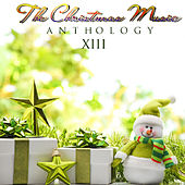 The Christmas Music Anthology, Vol. 13 by Various Artists