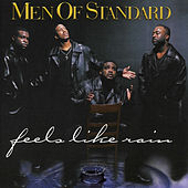 Play & Download Feels Like Rain by Men Of Standard | Napster