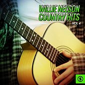 Play & Download Willie Nelson Country Hits, Vol. 4 by Willie Nelson | Napster