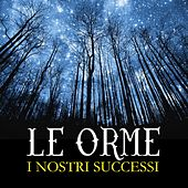 Play & Download I nostri successi (I nostri successi) by Le Orme | Napster