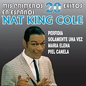 Play & Download Mis Primeros 20 Éxitos En Español by Nat King Cole | Napster