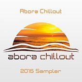 Play & Download Abora Chillout 2015 Sampler - Single by Various Artists | Napster