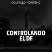 Play & Download Controlando el Df by Colmillo Norteno | Napster