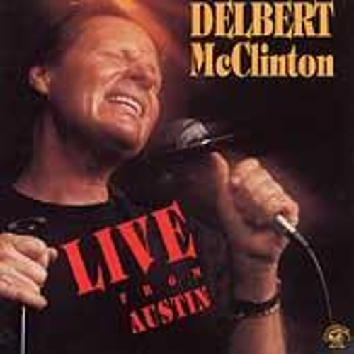 Play & Download Live From Austin by Delbert McClinton | Napster