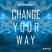 Play & Download Change Your Way - Single by Ufo Project | Napster