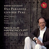 Play & Download Schumann: Das Paradies und die Peri by Nikolaus Harnoncourt | Napster