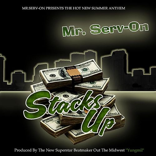 Stacks Up (Radio Edit) by Mr. Serv-On