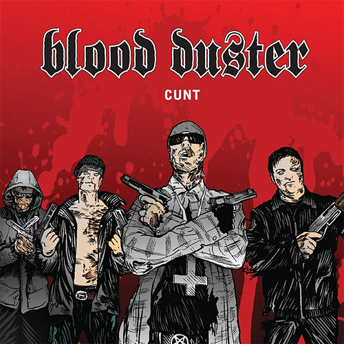 Play & Download Cunt by Blood Duster | Napster