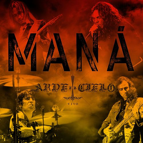 Play & Download Arde El Cielo by Maná | Napster