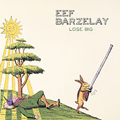 Play & Download Lose Big by Eef Barzelay | Napster