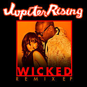 Play & Download Wicked Remix EP by Jupiter Rising | Napster