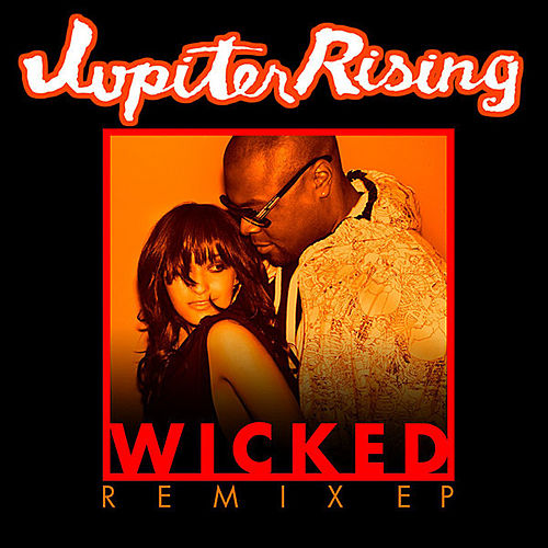 Wicked Remix EP by Jupiter Rising