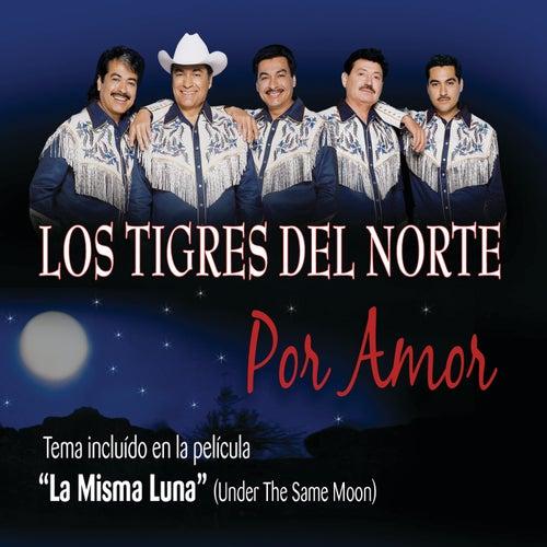 Play & Download Por Amor by Los Tigres del Norte   Napster