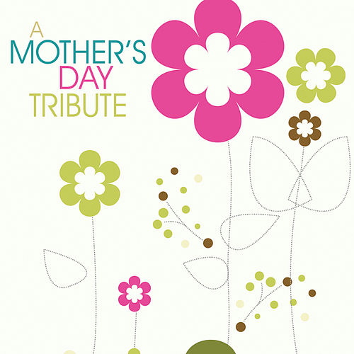Play & Download A Mother's Day Tribute by Various Artists | Napster